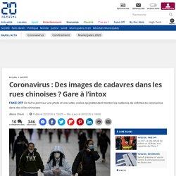 Coronavirus : Des images de cadavres dans les rues chinoises ? Gare à l'intox