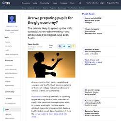 Coronavirus and careers: Preparing pupils for the gig economy