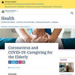 Coronavirus and COVID-19: Caregiving for the Elderly