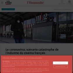 Le coronavirus, scénario catastrophe de l'industrie du cinéma français