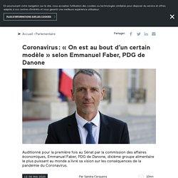 Coronavirus : «On est au bout d'un certain modèle» selon Emmanuel Faber, PDG de Danone