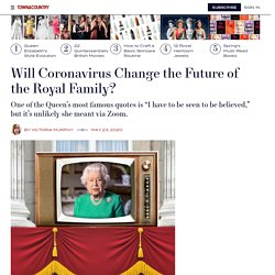 How will Coronavirus Change Role of Queen Elizabeth & the Royal Family?