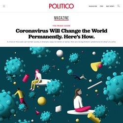 Coronavirus Will Change the World Permanently. Here's How.
