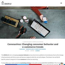 Coronavirus: Changing consumer behavior and e-commerce trends - Datahut