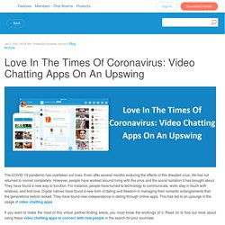Love In The Times Of Coronavirus: Video Chatting Apps On An Upswing - Paltalk Blog