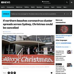 If northern beaches coronavirus cluster spreads across Sydney, Christmas could be cancelled