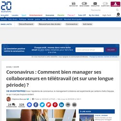 Coronavirus: Comment bien manager ses collaborateurs en télétravail (et sur ...