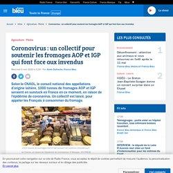 FRANCE BLEU 06/05/20 Coronavirus : un collectif pour soutenir les fromages AOP et IGP qui font face aux invendus