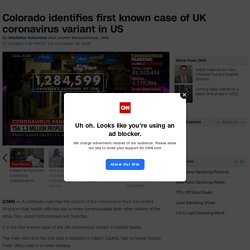 US coronavirus news: UK variant of coronavirus found in Colorado man, governor says