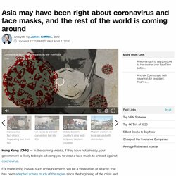 Face masks and coronavirus: Asia may have been right and the rest of the world is coming around
