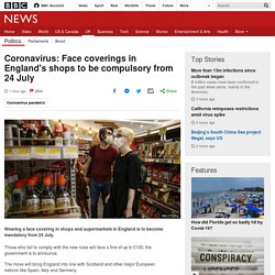 Coronavirus: Face coverings in England's shops to be compulsory from 24 July