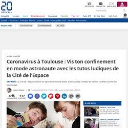 Coronavirus à Toulouse: Vis ton confinement en mode astronaute avec les tutos ludiques de la Cité de l'Espace