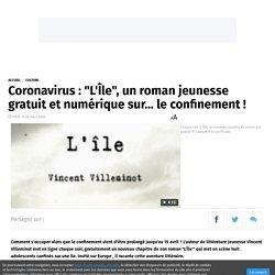 """Coronavirus : """"L'Île"""", un roman jeunesse gratuit et numérique sur... le confinement !"""