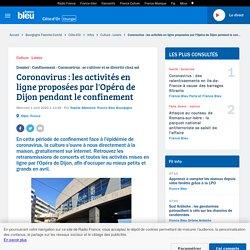 Coronavirus : les activités en ligne proposées par l'Opéra de Dijon pendant le confinement