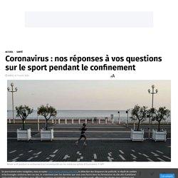 Coronavirus : nos réponses à vos questions sur le sport pendant le confinement
