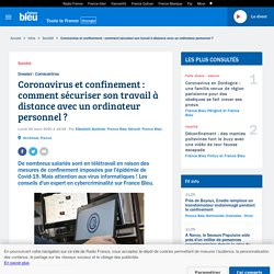 Coronavirus et confinement : comment sécuriser son travail à distance avec un ordinateur personnel?
