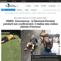 VIDEO. Coronavirus : à Clermont-Ferrand, pendant son confinement, il réalise des vidéos pleines d'humour