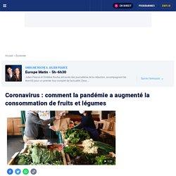 Coronavirus : comment la pandémie a augmenté la consommation de fruits et lég...