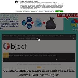 CORONAVIRUS Un centre de consultation dédié ouvre à Pont-Saint-Esprit – Objectif Gard