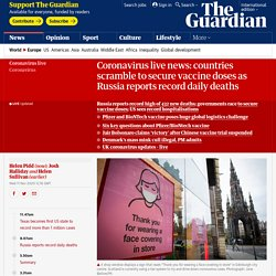 Coronavirus live news: countries scramble to secure vaccine doses as Russia reports record daily deaths