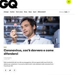 Coronavirus, cos'è davvero e come difenderci
