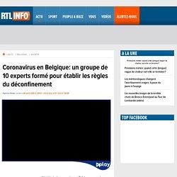 Coronavirus en Belgique: un groupe de 10 experts formé pour établir les règles du déconfinement