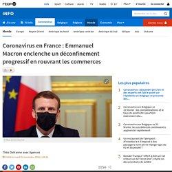 Coronavirus en France: Emmanuel Macron enclenche un déconfinement progressif en rouvrant les commerces