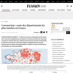 Coronavirus: carte des départements les plus touchés en France