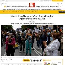 Coronavirus: Madrid se prépare à restreindre les déplacements à partir de lundi