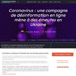 Coronavirus : une campagne de désinformation en ligne mène à des émeutes en Ukraine