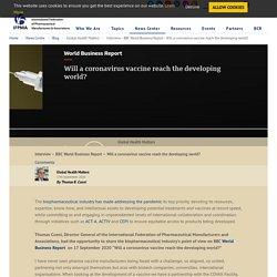 Interview – BBC World Business Report – Will a coronavirus vaccine reach the developing world? – IFPMA