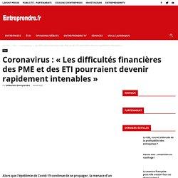 Coronavirus:«Les difficultés financières des PME et des ETI pourraient devenir rapidement intenables»