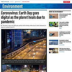 Coronavirus: Earth Day goes digital as the planet heals due to pandemic