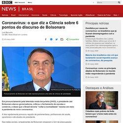 Coronavírus: o que diz a Ciência sobre 6 pontos do discurso de Bolsonaro - BBC News Brasil