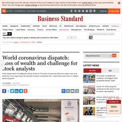 World coronavirus dispatch: Loss of wealth and challenge for stock analysts