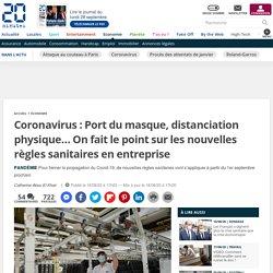 Coronavirus: Port du masque, distanciation physique… On fait le point sur les nouvelles règles sanitaires en entreprise