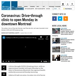 Coronavirus: Drive-through clinic to open Monday in downtown Montreal