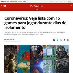 Coronavírus: Veja lista com 15 games para jogar durante dias de isolamento