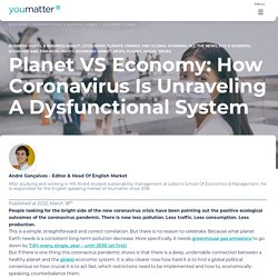 Planet VS Economy: Coronavirus Is Unraveling A Dysfunctional System