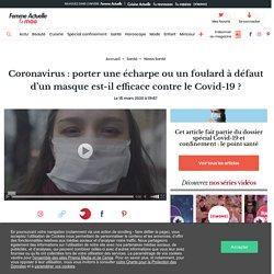 Coronavirus : porter une écharpe ou un foulard à défaut d'un masque est-il efficace contre le Covid-19 ?