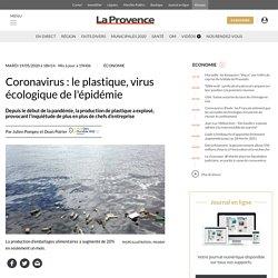 LA PROVENCE 19/05/20 Coronavirus : le plastique, virus écologique de l'épidémie - Depuis le début de la pandémie, la production de plastique a explosé, provocant l'inquiétude de plus en plus de chefs d'entreprise