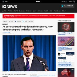 As coronavirus drives down the economy, how does it compare to the last recession?
