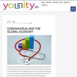 CORONAVIRUS AND THE GLOBAL ECONOMY - YOUNITY