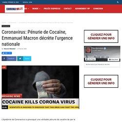 Coronavirus: Pénurie de Cocaïne, Emmanuel Macron décrète l'urgence nationale