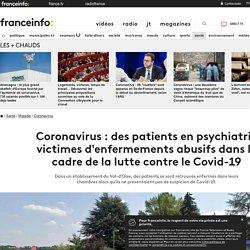 Coronavirus : des patients en psychiatrie victimes d'enfermements abusifs dans le cadre de la lutte contre le Covid-19...