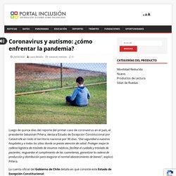 Coronavirus y autismo: ¿cómo enfrentar la pandemia?