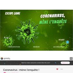 Coronavirus : mène l'enquête ! par sophie.bouchet sur Genially