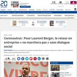 Coronavirus: Pour Laurent Berger, le retour en entreprise «ne marchera pas» sans dialogue social