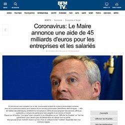 Coronavirus: Le Maire annonce une aide de 45 milliards d'euros pour les entreprises et les salariés
