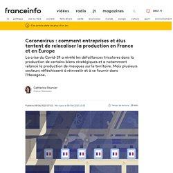 Coronavirus : comment entreprises et élus tentent de relocaliser la production en France et en Europe
